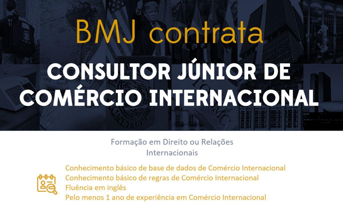 BMJ contrata Consultor júnior de Comércio Internacional