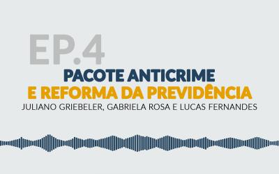 EP 04 – Pacote Anticrime e Reforma da Previdência