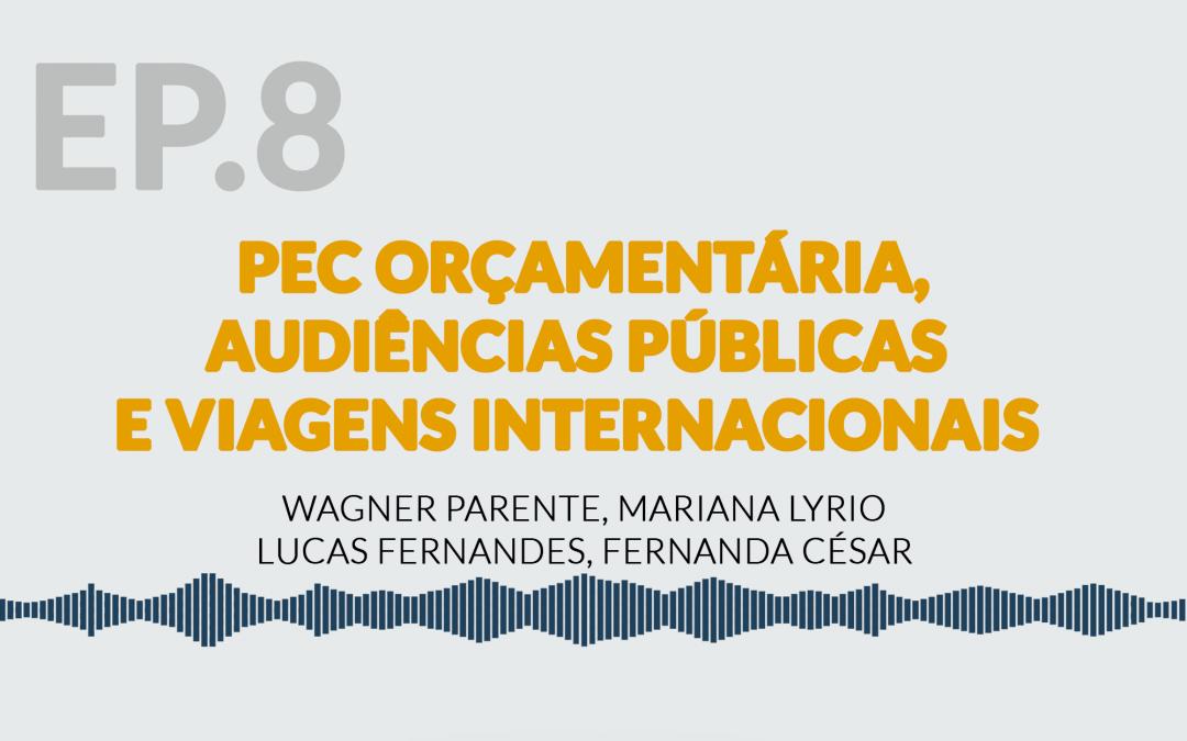 PEC Orçamentária, Audiências Públicas e Viagens Internacionais