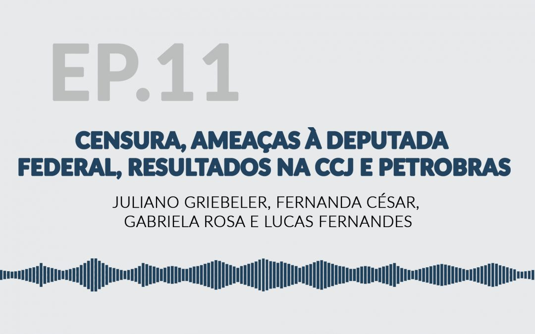 Censura, Ameaças à Deputada Federal, Resultados na CCJ e Petrobras