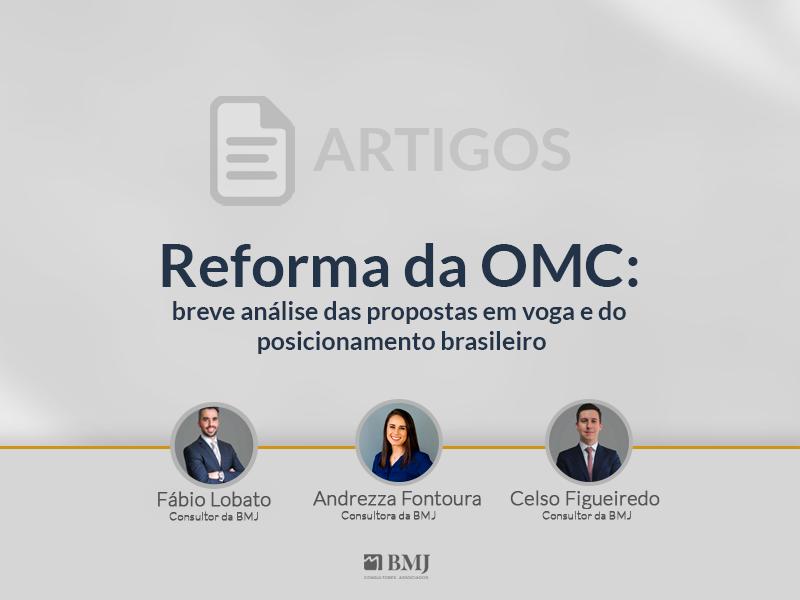 Reforma da OMC: breve análise das propostas em voga e do posicionamento brasileiro