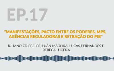 Manifestações, Pacto entre os Poderes, MPs, Agências Reguladoras e Retração do PIB