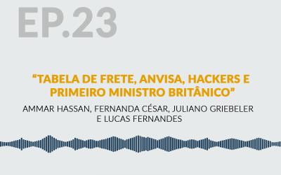 Tabela de Frete, Anvisa, Hackers e  Primeiro Ministro Britânico