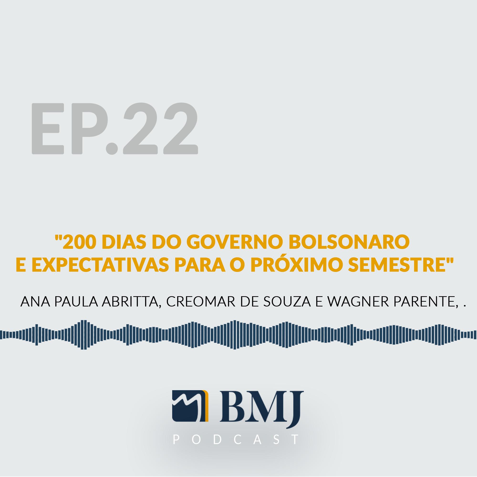 200 Dias do Governo Bolsonaro e expectativas para o próximo semestre