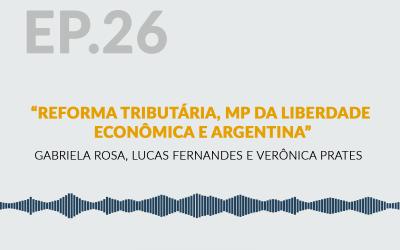 Reforma Tributária, MP da Liberdade  Econômica e Argentina
