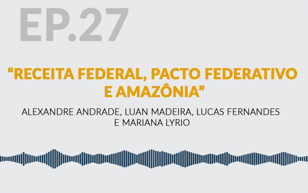 Receita Federal, Pacto Federativo e Amazônia