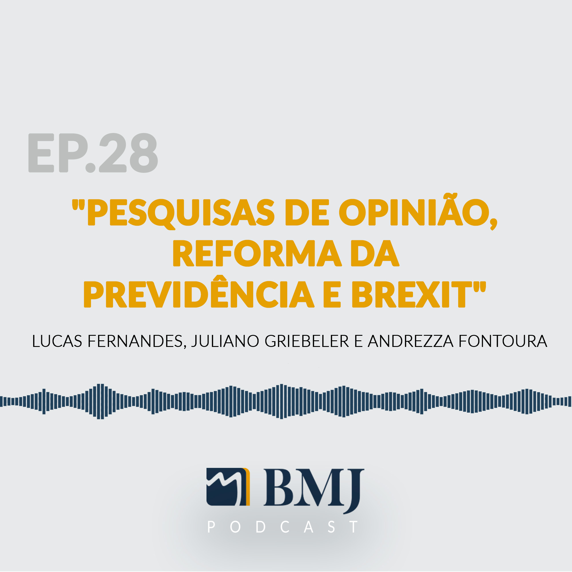 Pesquisas de Opinião, Reforma da Previdência e Brexit