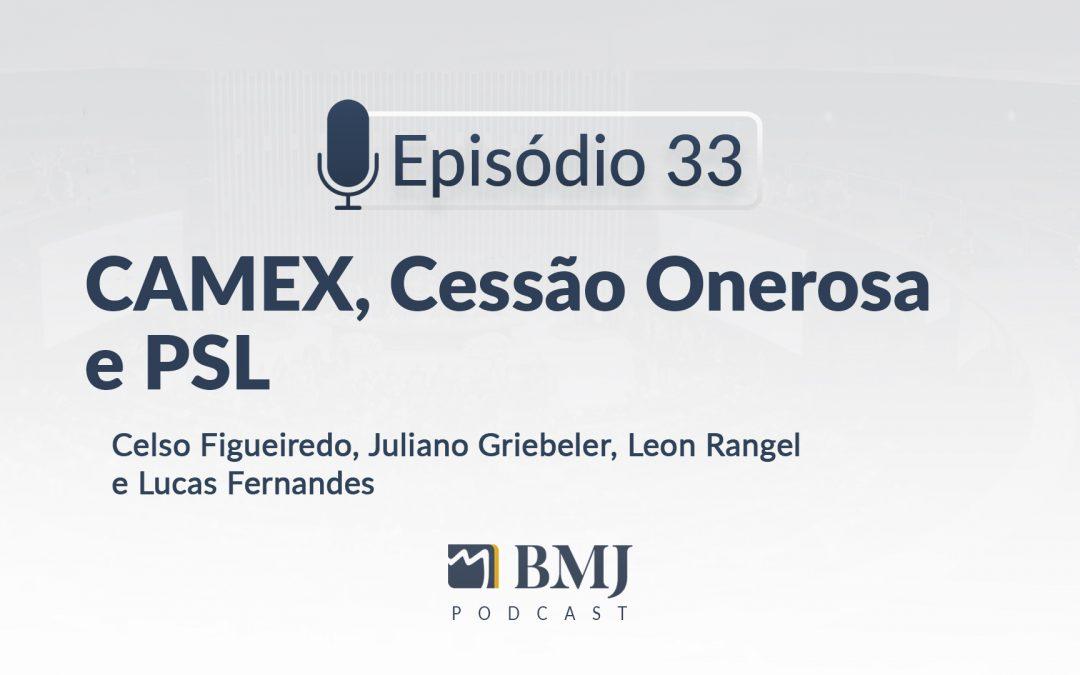 CAMEX, Cessão Onerosa e PSL