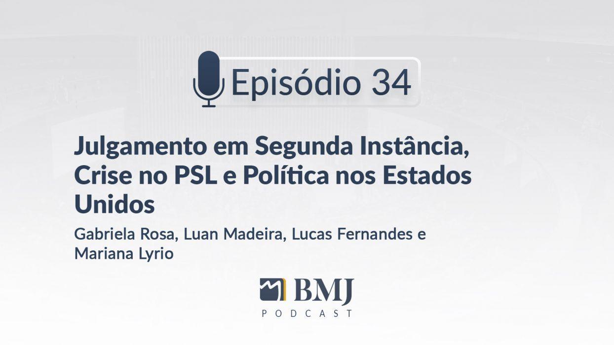 Julgamento em Segunda Instância, Crise no PSL e Política nos Estados Unidos