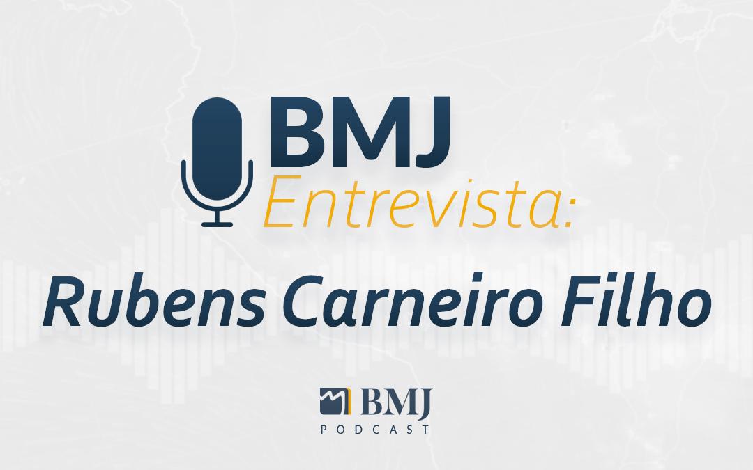 BMJ Entrevista Rubens Carneiro Filho