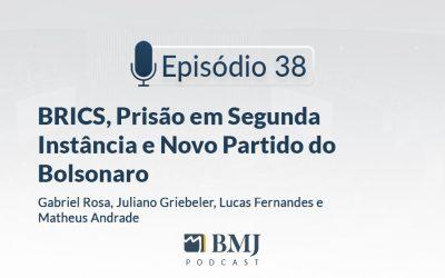 BRICS, Prisão em Segunda Instância e Novo Partido do Bolsonaro
