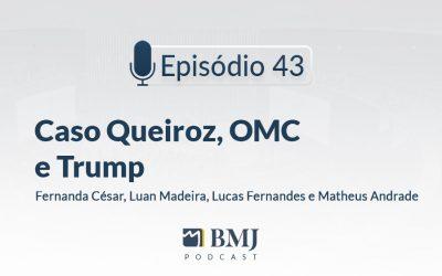 Caso Queiroz, OMC e Trump