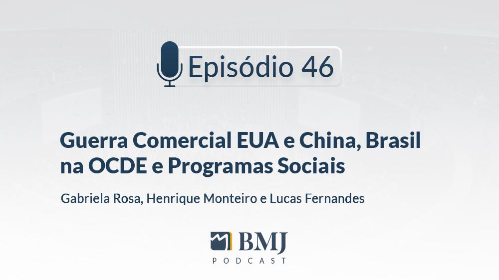 Guerra Comercial EUA e China, Brasil na OCDE e Programas Sociais Brasileiros