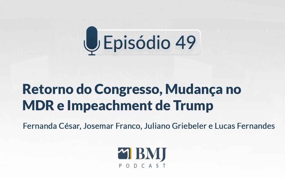 Retorno do Congresso, Mudança no MDR e Impeachment de Trump