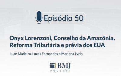 Onyx Lorenzoni, Conselho da Amazônia, Reforma Tributária e prévia dos EUA