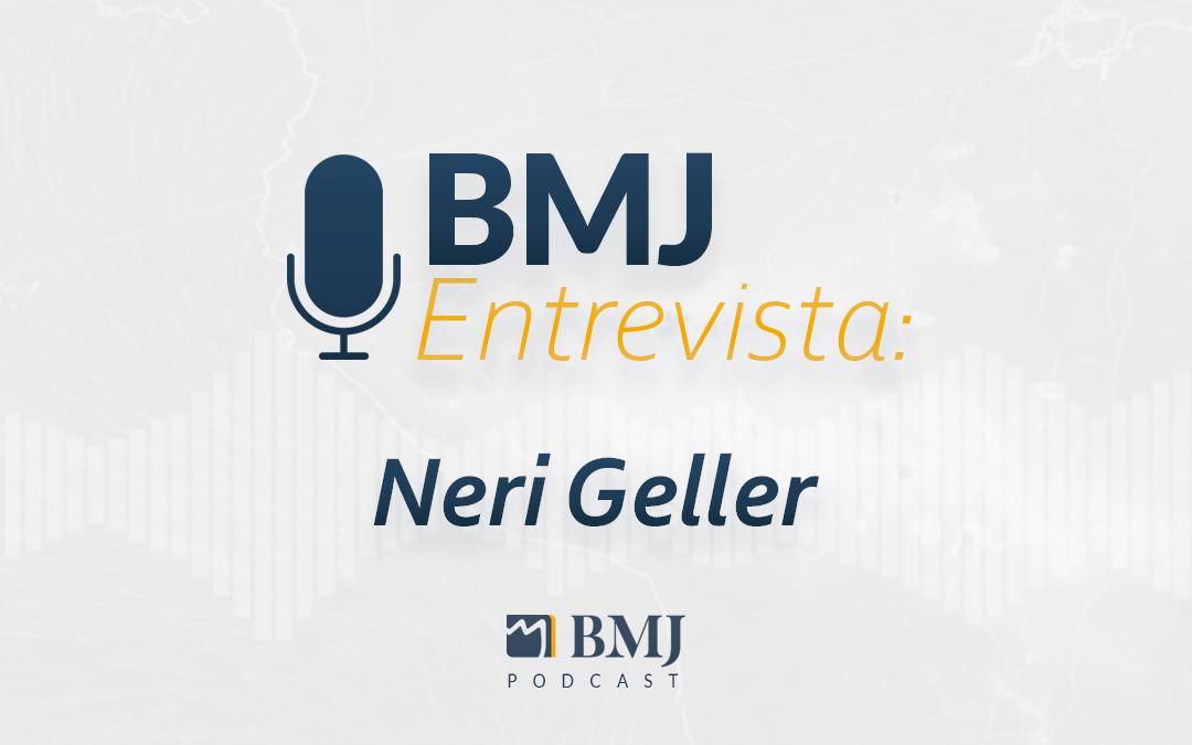 BMJ Entrevista – Neri Geller