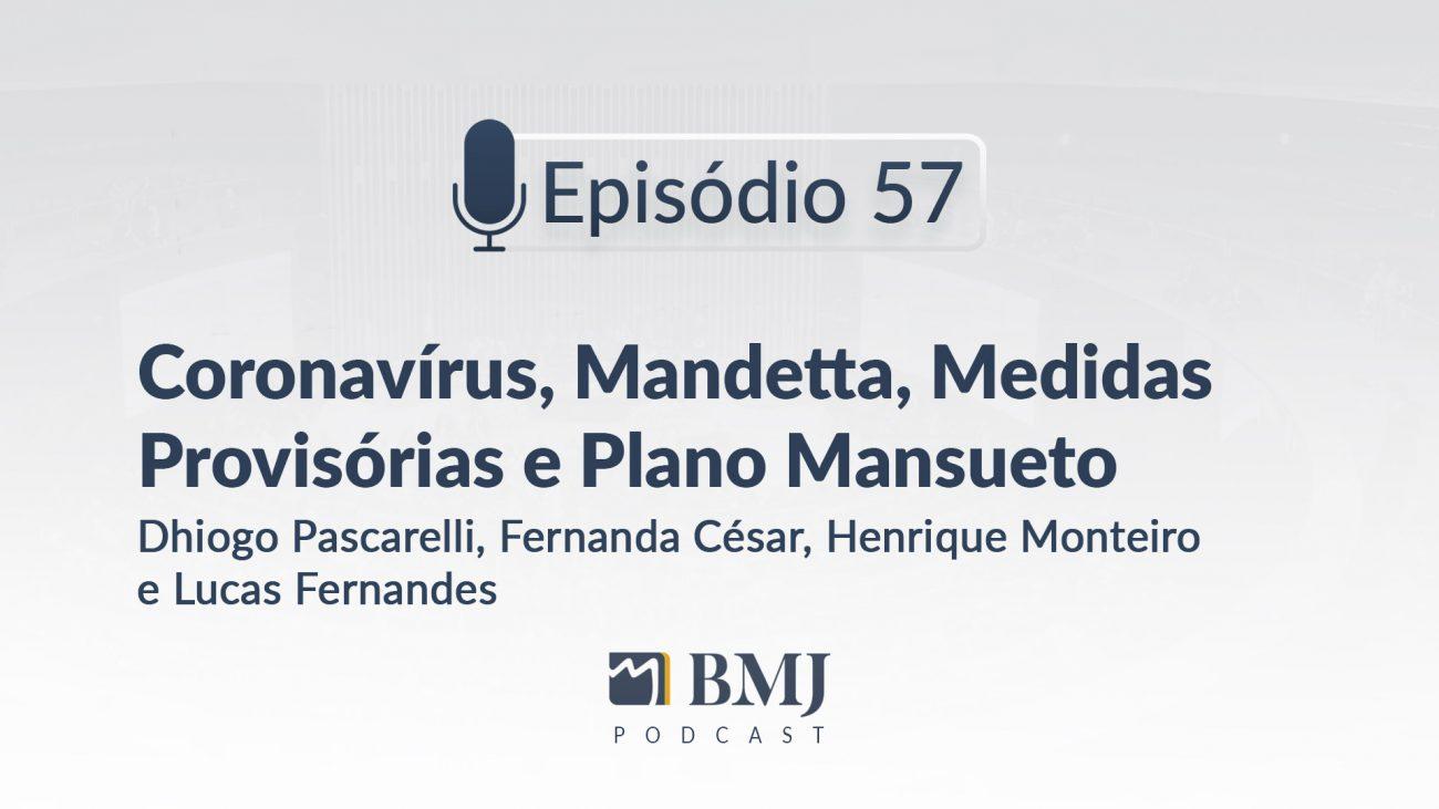 Coronavírus, Mandetta, Medidas Provisórias e Plano Mansueto