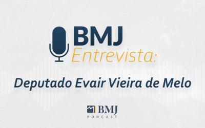BMJ Entrevista Deputado Evair Vieira de Melo