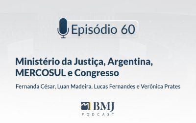 Ministério da Justiça, Argentina, MERCOSUL e Congresso