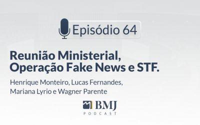 Reunião Ministerial, Operação Fake News e STF