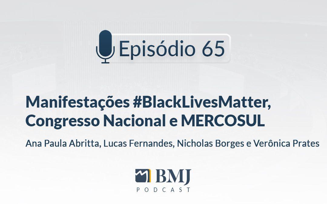 Manifestações #BlackLivesMatter, Congresso Nacional e MERCOSUL