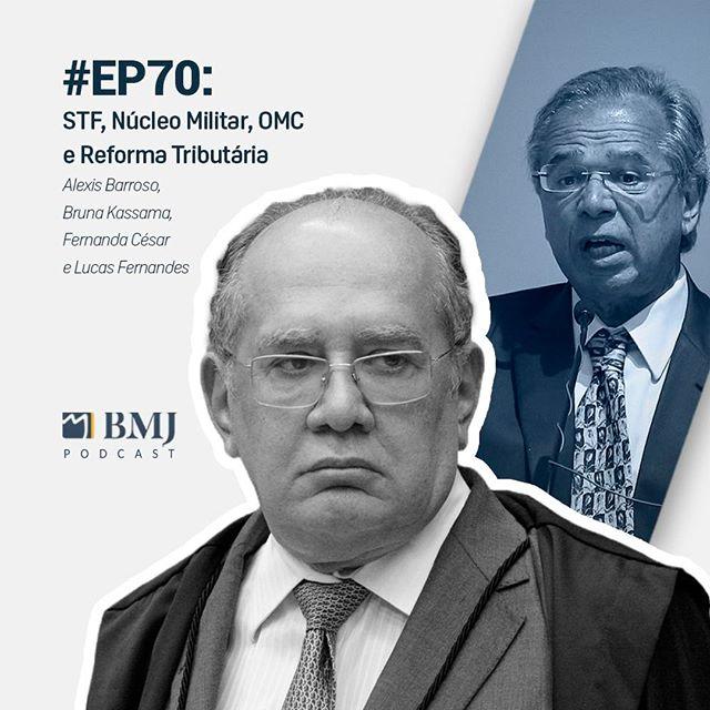 STF, Núcleo Militar, OMC e Reforma Tributária