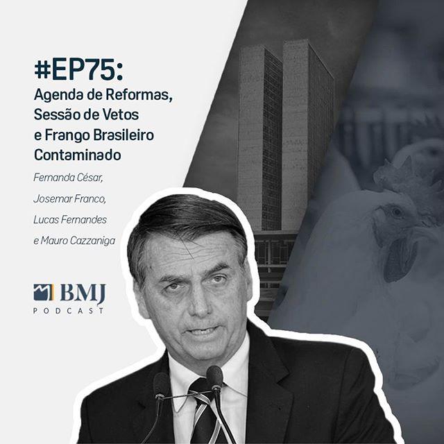 Agenda de Reformas, Sessão de Vetos e Frango Brasileiro contaminado