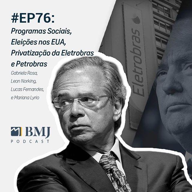 Programas Sociais, Privatização da Eletrobras e Petrobras, Eleições nos EUA