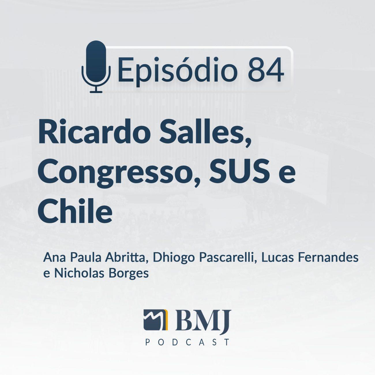 Ricardo Salles, Congresso, SUS e Chile