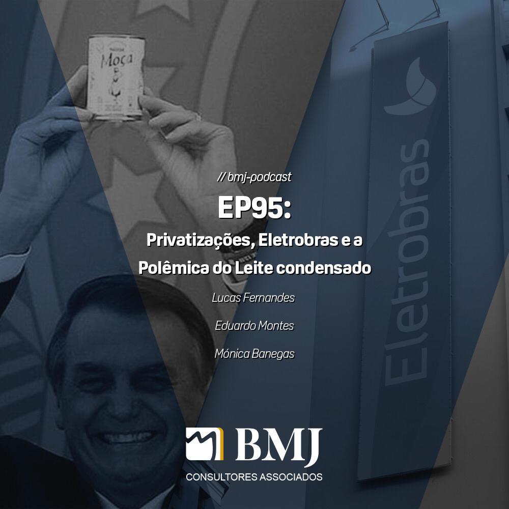 Privatizações, Eletrobras e a Polêmica do Leite condensado