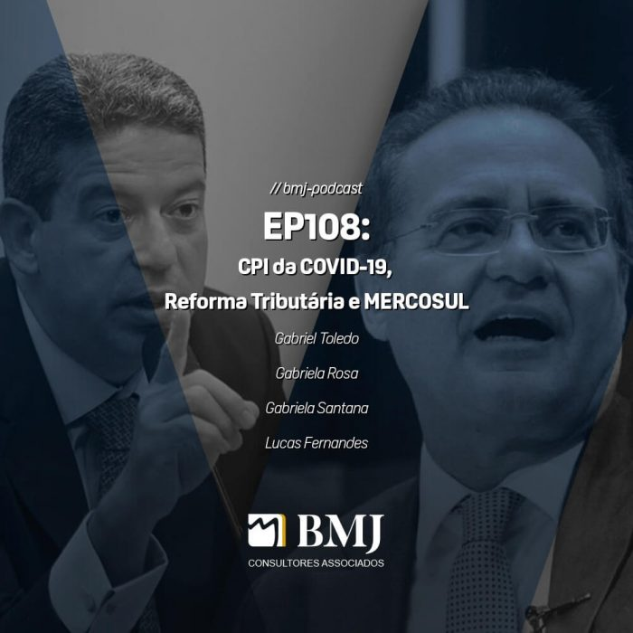 CPI da COVID-19, Reforma Tributária e MERCOSUL