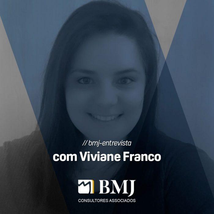 BMJ Entrevista – Viviane Franco