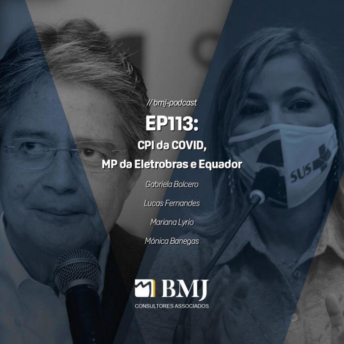 CPI da COVID, MP da Eletrobras e Equador