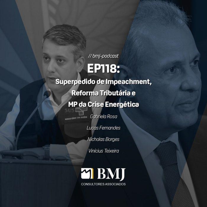 Superpedido de Impeachment, Reforma Tributária e MP da Crise Energética