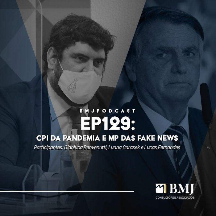 CPI da Pandemia e MP das Fake News