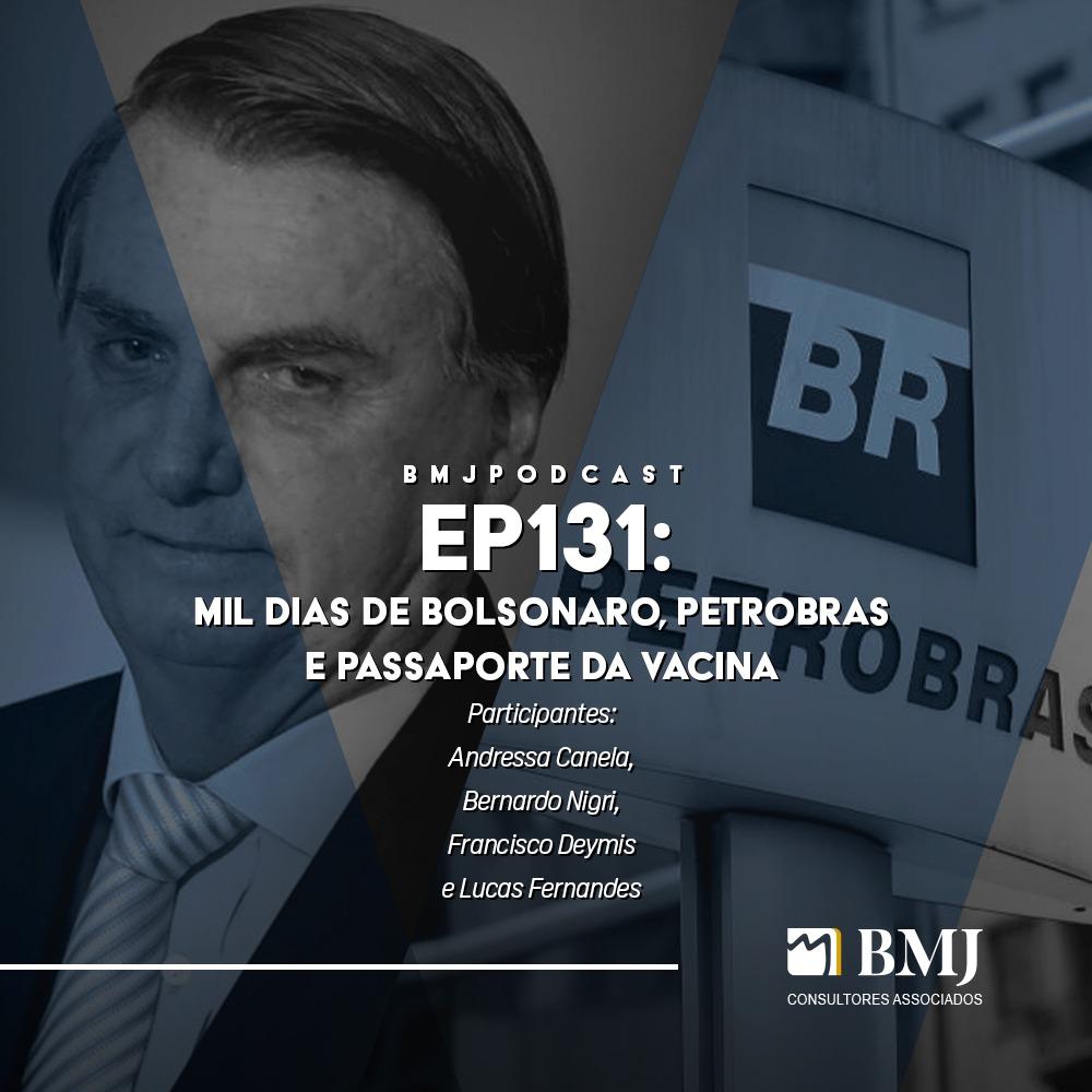 Mil dias de Bolsonaro, Petrobras e Passaporte da Vacina